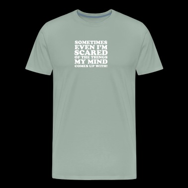 I m Scared Of My Mind - Men's Premium T-Shirt