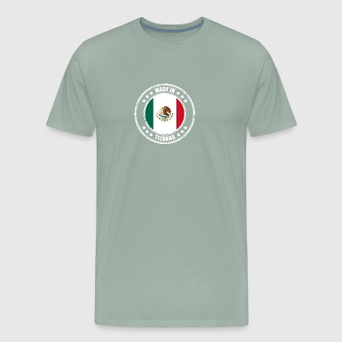 MADE IN TIJUANA - Men's Premium T-Shirt