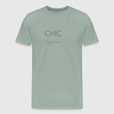 Chic happens - Men's Premium T-Shirt