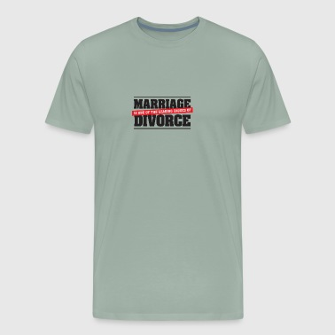 Marriage Is A Main Reason For Divorce! - Men's Premium T-Shirt