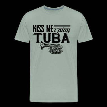 Tuba Shirt - I Play Tuba T shirt - Men's Premium T-Shirt