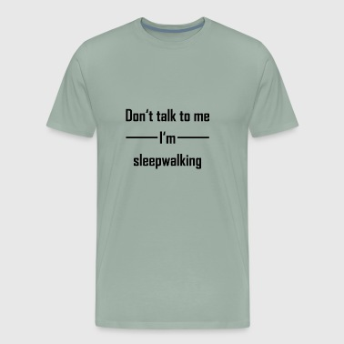 Sleepwalking funny shirt | gift - Men's Premium T-Shirt