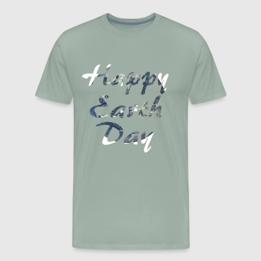 Happy Earth Day 2018 - Men's Premium T-Shirt