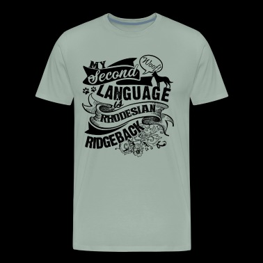 Rhodesian Ridgeback Second Language Shirt - Men's Premium T-Shirt