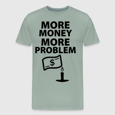 moremoneymoreproblem blak - Men's Premium T-Shirt