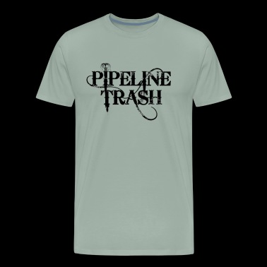 Pipeline Trash- Rig Life - Men's Premium T-Shirt