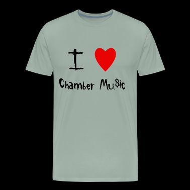I love Chamber Music - Men's Premium T-Shirt