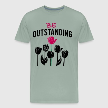 Be outstanding - Men's Premium T-Shirt