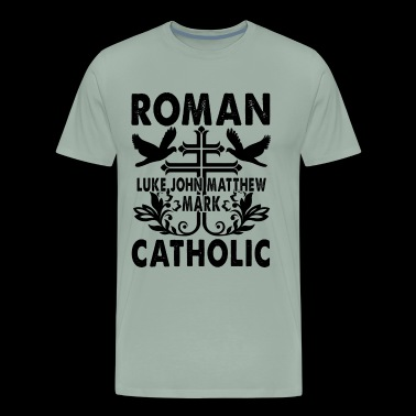 Catholic Shirt - Roman Catholic T Shirt - Men's Premium T-Shirt