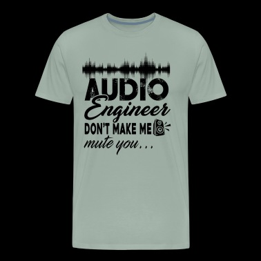 Audio Engineer Funny Shirt - Men's Premium T-Shirt