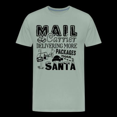 Mail Carrier More Packages Than Santa Shirt - Men's Premium T-Shirt