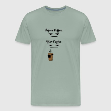 Before coffee after coffee - Men's Premium T-Shirt