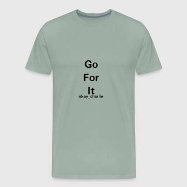 Go for it - Men's Premium T-Shirt