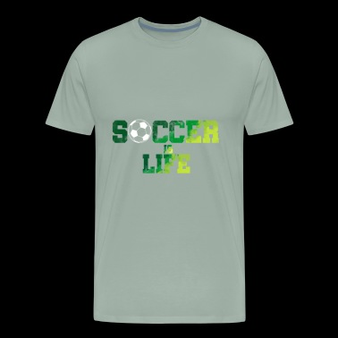 soccer is life - gift idea - Men's Premium T-Shirt