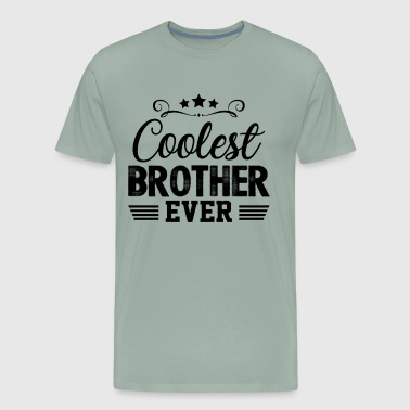 Coolest Brother Ever Shirt - Men's Premium T-Shirt