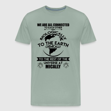 Biologically To The Earth Science Shirt - Men's Premium T-Shirt