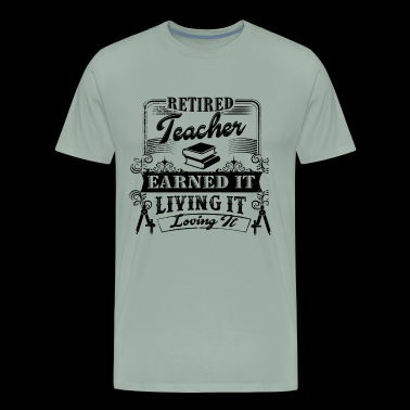 Living Loving Retired Teacher Shirt - Men's Premium T-Shirt