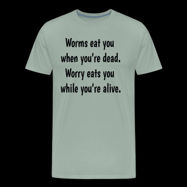 Worms and Worry - Men's Premium T-Shirt