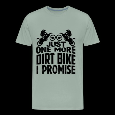 Dirt Bike Shirt - Just One More Dirt Bike T shirt - Men's Premium T-Shirt
