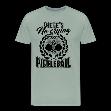 There Is No Srying In Pickleball Shirt - Men's Premium T-Shirt