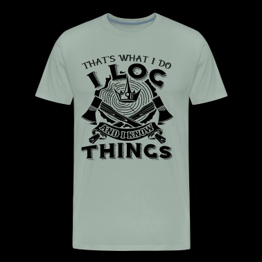 Logger Log And Know Things Shirt - Men's Premium T-Shirt