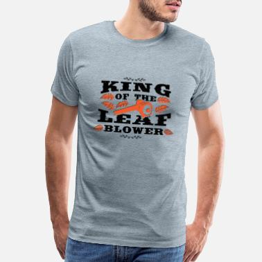 Beets King Of The Leaf Blower - Garden - Men's Premium T-Shirt