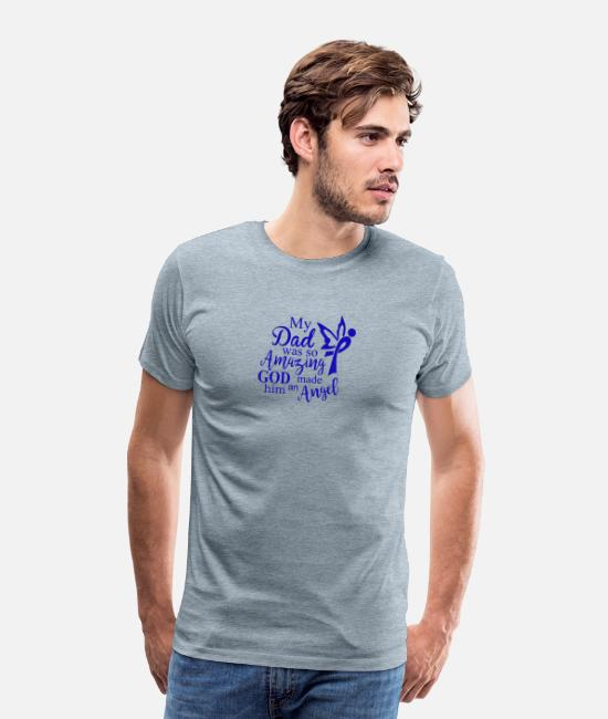 Angelo T-Shirts - my dad was so amazing god made him an angel - Men's Premium T-Shirt heather ice blue