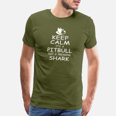 Fight Animal Rights KEEP CALM IT'S A PITBULL NOT A FREAKING SHARK - Men's Premium T-Shirt