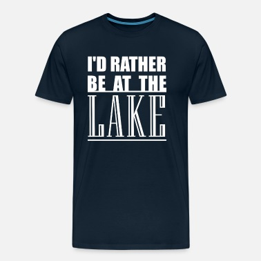 Water Id Rather Be At The Lake Summer Boating - Men's Premium T-Shirt