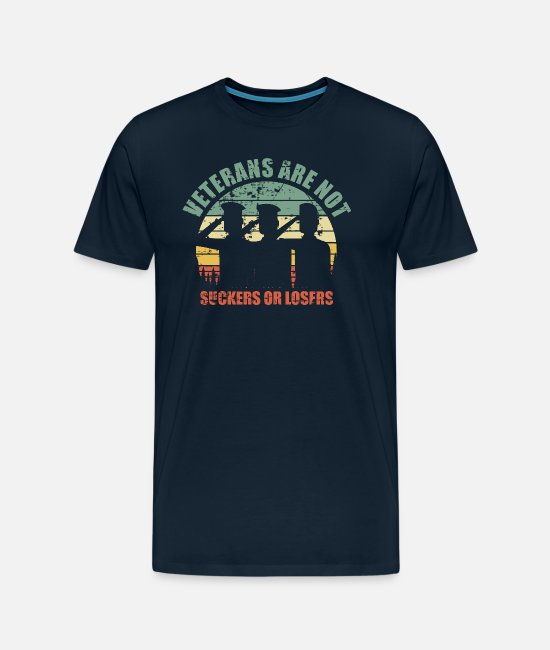 Veteran Wife T-Shirts - RETRO VINTAGE VETERANS ARE NOT SUCKERS OR LOSERS - Men's Premium T-Shirt deep navy