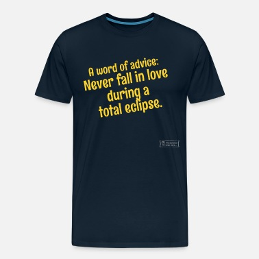 Forums Never Fall In Love During A Total Eclipse - light - Men's Premium T-Shirt