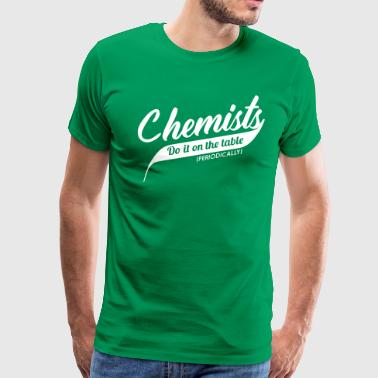 Chemists Do It On The Table Periodically - Men's Premium T-Shirt