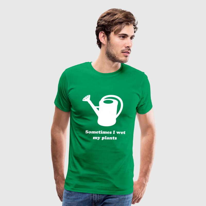 Sometimes I wet my plants - Men's Premium T-Shirt