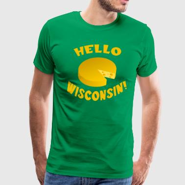 Hello Wisconsin!  - Men's Premium T-Shirt