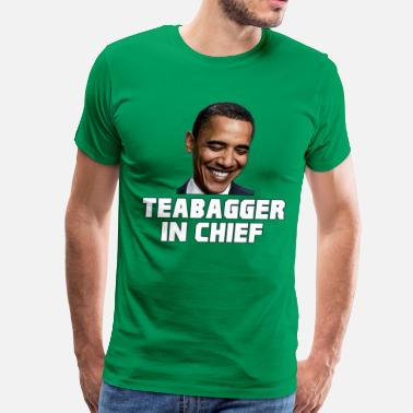 Teabaggers Obama Teabagger In Chief - Men's Premium T-Shirt