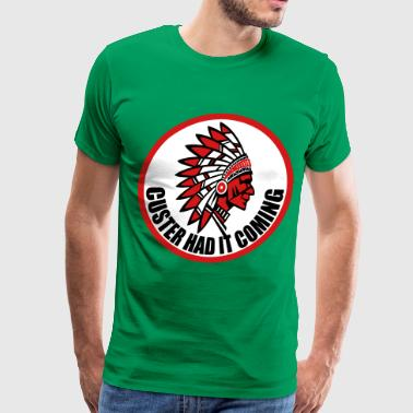 CUSTER HAD IT COMING - Men's Premium T-Shirt