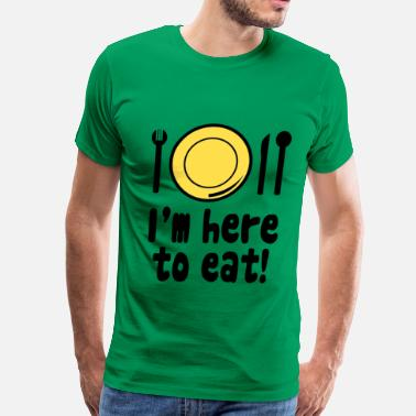 3xl Funny I'm Here to Eat Fat - Men's Premium T-Shirt