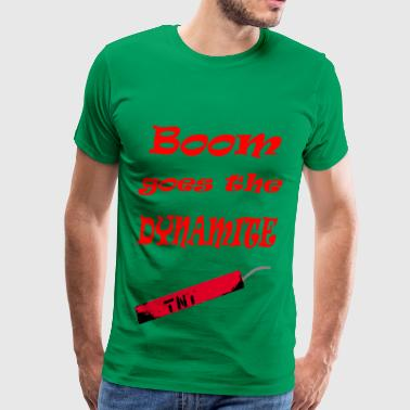 boom goes the dynamite - Men's Premium T-Shirt