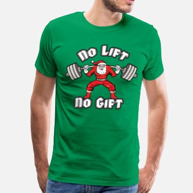 Muscle Santa Claus Santa Claus - No Lift, No Gift - Men's Premium T-Shirt