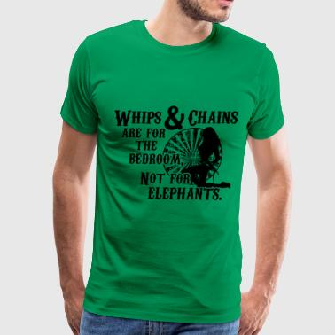 Whips and Chains are for the Bedroom T-Shirts - Men's Premium T-Shirt