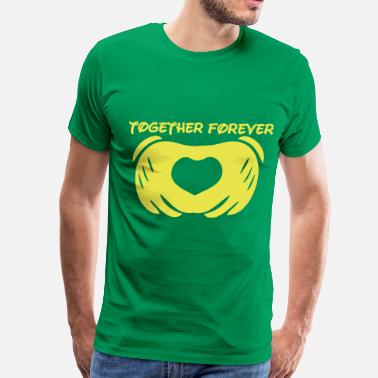 We Are Forever Together together forever love - Men's Premium T-Shirt