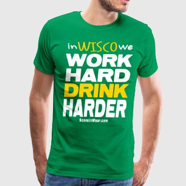 Sconsinwear Drink Harder T-Shirts - Men's Premium T-Shirt
