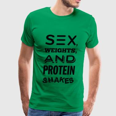 Sex, Weights and Protein Shakes - Men's Premium T-Shirt