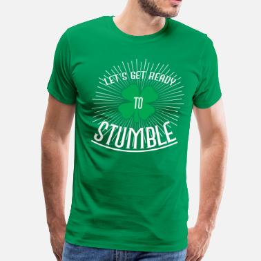 St. Paddys Let's get ready to stumble - Men's Premium T-Shirt