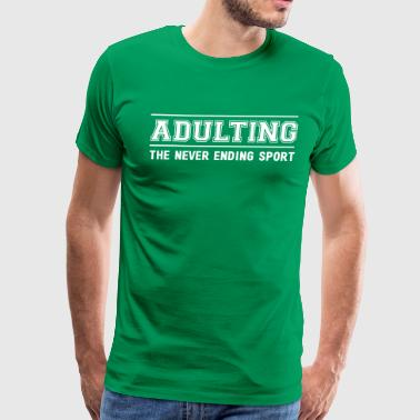 Never Ends Adulting The Never Ending Sport - Men's Premium T-Shirt