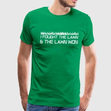 Lawn Funny I fought the lawn and the lawn won - Men's Premium T-Shirt