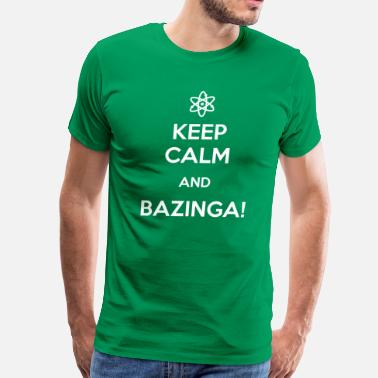 Keep Calm And Bazinga TBBT Keep Calm And Bazinga TV & Movies T-shirt - Men's Premium T-Shirt