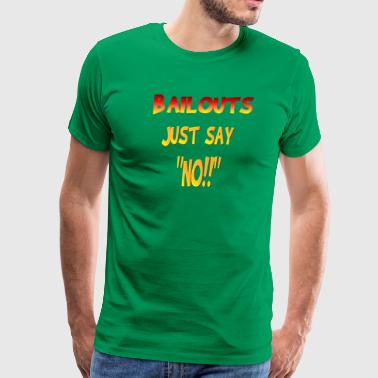 Bailouts - Men's Premium T-Shirt