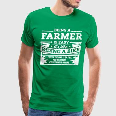 Farmer Shirt: Being A Farmer Is Easy - Men's Premium T-Shirt