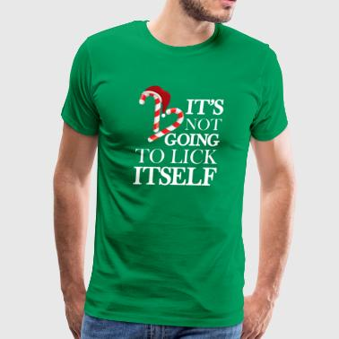 It's Not Going To Lick Itself Funny Christmas T-Sh - Men's Premium T-Shirt
